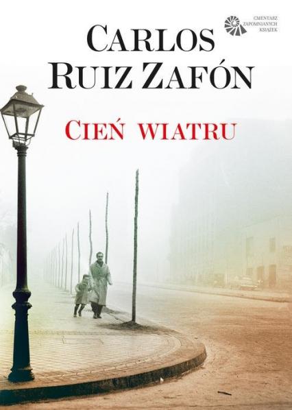 Cień wiatru - Carlos Ruiz Zafon | okładka