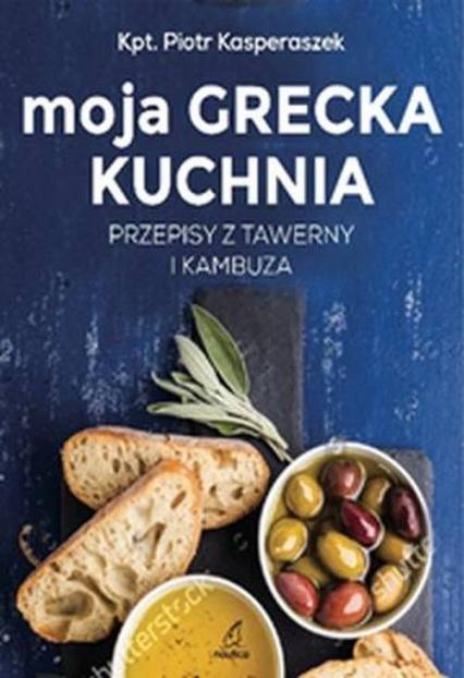 Moja Grecka Kuchnia - Piotr Kasperaszek | okładka