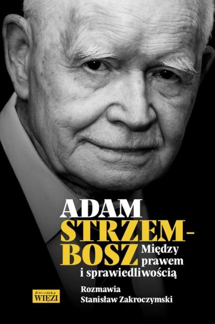 Adam Strzembosz Między prawem i sprawiedliwością - Stanisław Zakroczymski | okładka