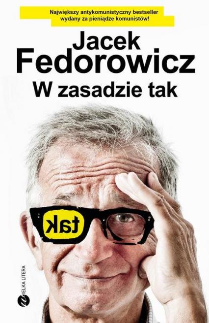 W zasadzie tak - Jacek Fedorowicz | okładka