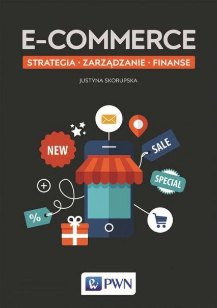 E-commerce Strategia Zarządzanie Finanse - Justyna Skorupska | okładka