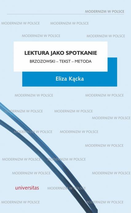 Lektura jako spotkanie Brzozowski - tekst - metoda - Eliza Kącka | okładka
