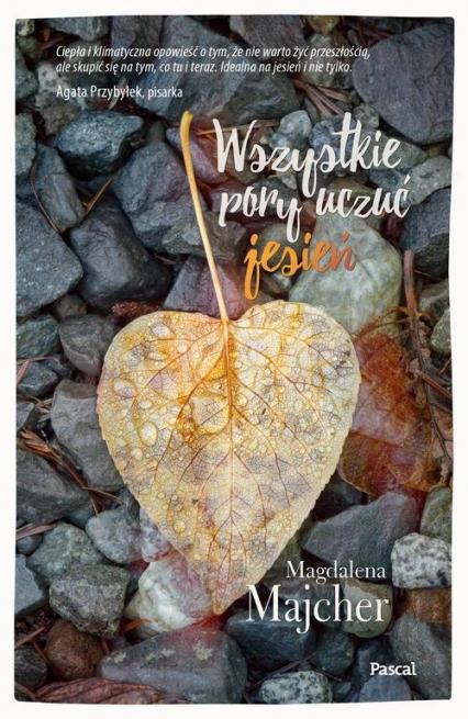 Wszystkie pory uczuć Jesień - Magdalena Majcher   okładka