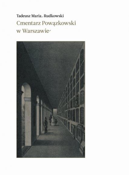 Cmentarz Powązkowski w Warszawie - Rudkowski Tadeusz Maria | okładka