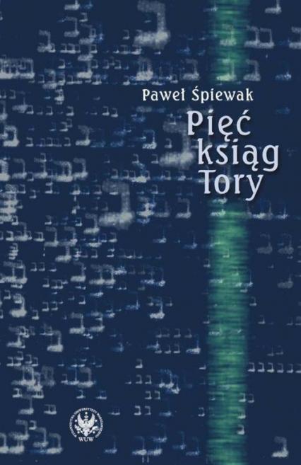 Pięć ksiąg Tory Komentarze - Paweł Śpiewak | okładka