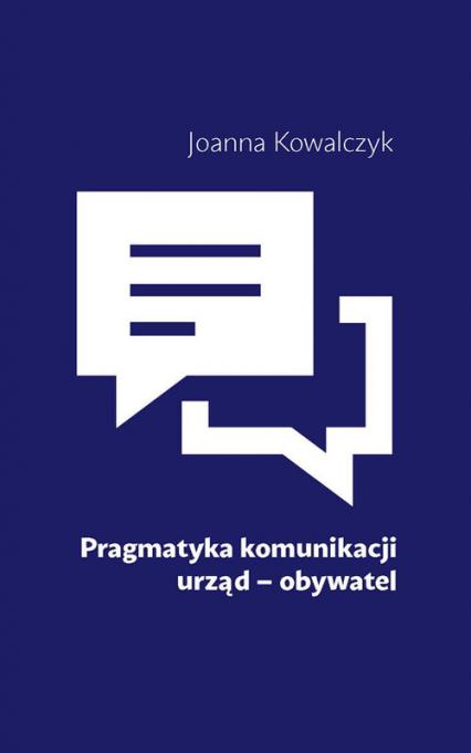 Pragmatyka komunikacji urząd Obywatel - Joanna Kowalczyk | okładka