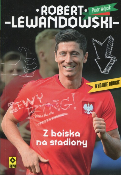 Robert Lewandowski Z boiska na stadiony - Piotr Wójcik | okładka
