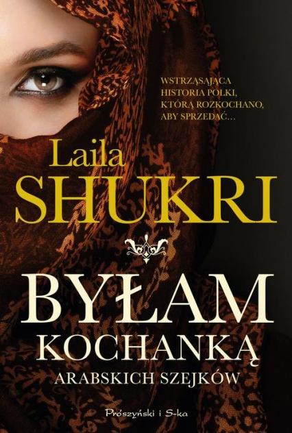 Byłam kochanką arabskich szejków - Laila Shukri | okładka