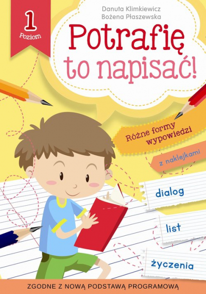 Potrafię to napisać! Poziom 1 - Klimkiewicz Danuta, Płaszewska Bożena   okładka