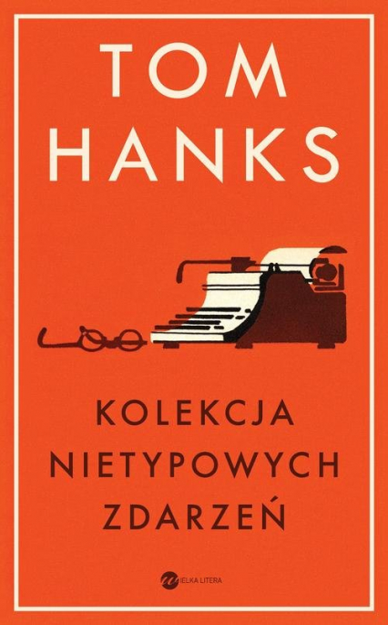 Kolekcja nietypowych zdarzeń - Tom Hanks | okładka
