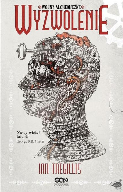 Wojny alchemiczne Tom 3 Wyzwolenie - Ian Tregillis | okładka