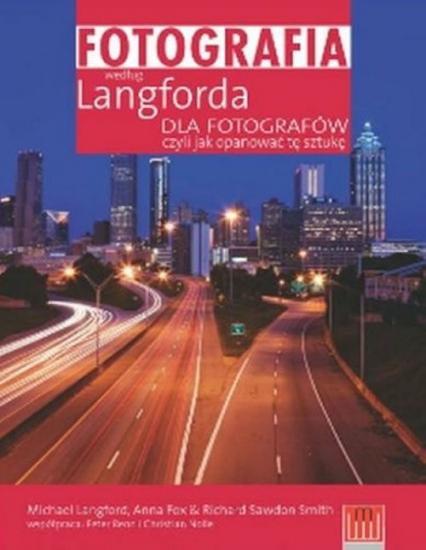 Fotografia Według Langforda Dla Fotografów Czyli Jak Opanować Tę