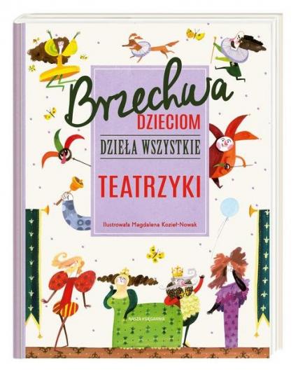 Brzechwa dzieciom Dzieła wszystkie Teatrzyki - Jan Brzechwa | okładka