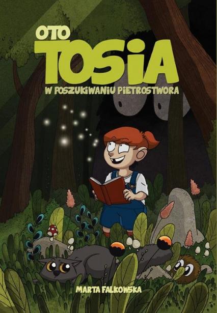 Oto Tosia Tom 1 W poszukiwaniu Pietrostwora - Falkowska Marta Falkowska, Falkowska Marta | okładka