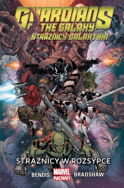 Guardians of the Galaxy Strażnicy Galaktyki Tom 4 Strażnicy w rozsypce - Bendis Brian M., Bradshaw Nick | okładka