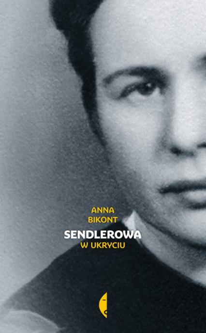 Sendlerowa W ukryciu - Anna Bikont | okładka