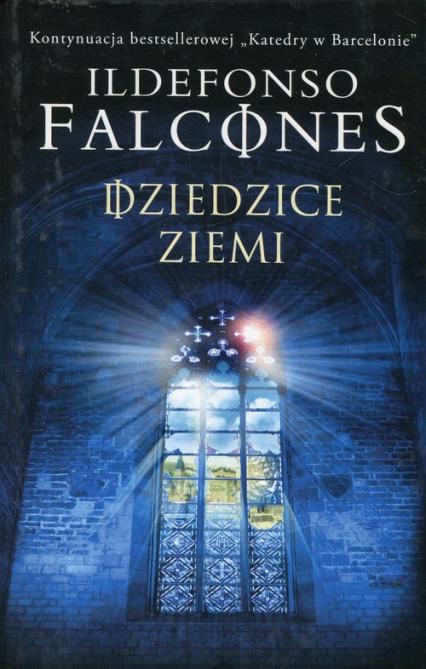 Dziedzice Ziemi - Ildefonso Falcones   okładka
