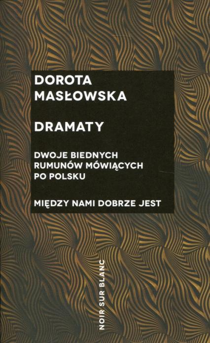 Dramaty - Dorota Masłowska | okładka