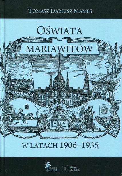 Oświata mariawitów w latach 1906-1935 - Mames Tomasz Dariusz | okładka