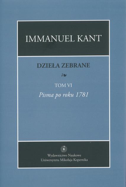 Dzieła zebrane Tom 6 - Immanuel Kant | okładka