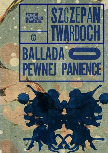 Ballada o pewnej panience - Szczepan Twardoch | okładka