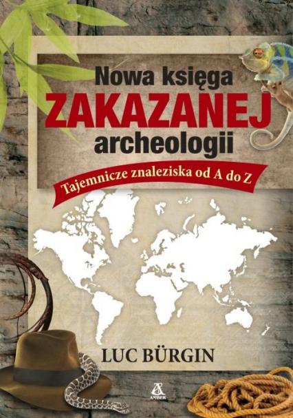 Nowa księga zakazanej archeologii - Luc Bürgin | okładka