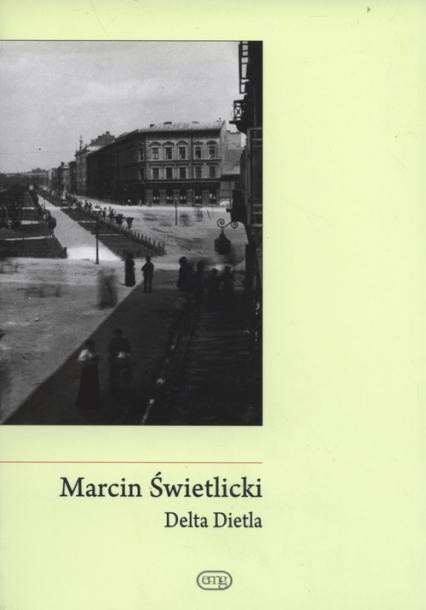 Delta Dietla - Marcin Świetlicki | okładka