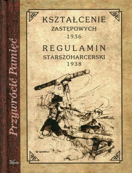Kształcenie zastępowych 1936 Regulamin starszoharcerski 1938 Reprint z 1936/1938 -    okładka