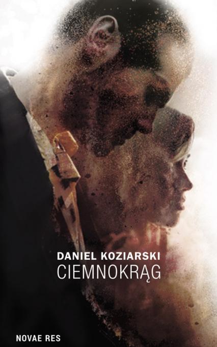 Ciemnokrąg - Daniel Koziarski | okładka