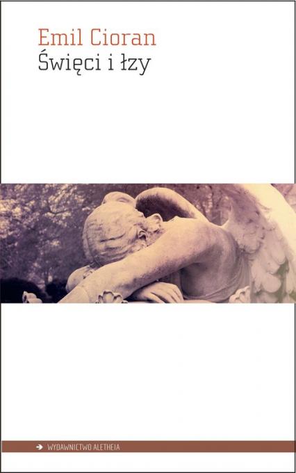 Święci i łzy - Emil Cioran | okładka