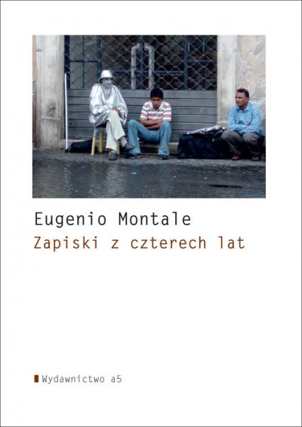 Zapiski z czterech lat - Eugenio Montale   okładka