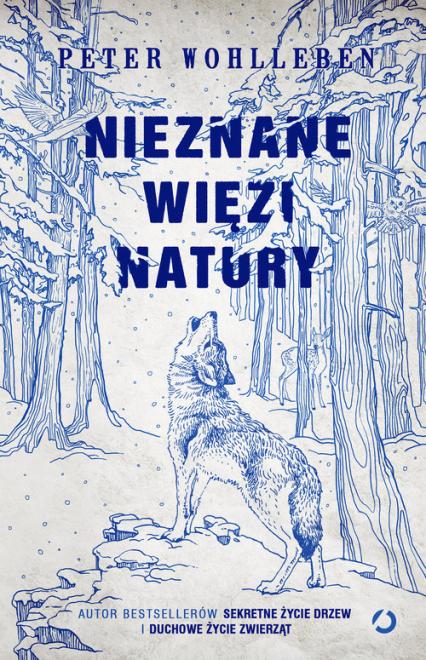 Nieznane więzi natury - Peter Wohlleben | okładka