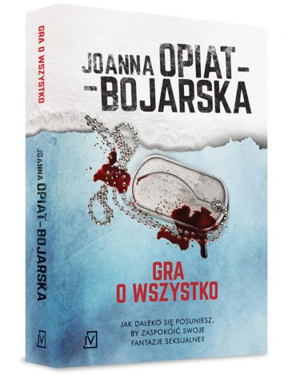 Gra o wszystko - Joanna Opiat-Bojarska | okładka