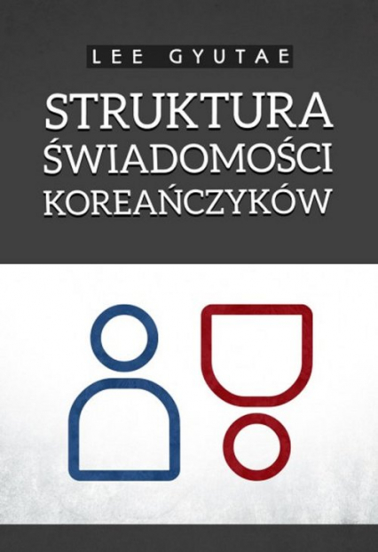 Struktura świadomości Koreańczyków - Lee Gyutae | okładka