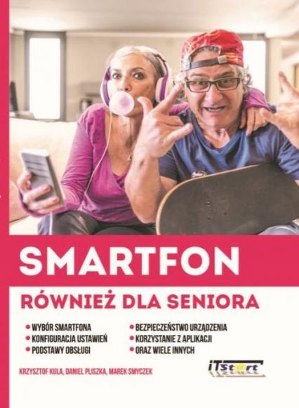 Smartfon również dla seniora - Kula Krzysztof, Pliszka Daniel, Smyczek Marek | okładka