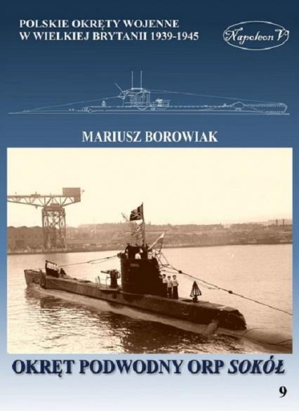 Okręt podwodny ORP Sokół - Mariusz Borowiak | okładka
