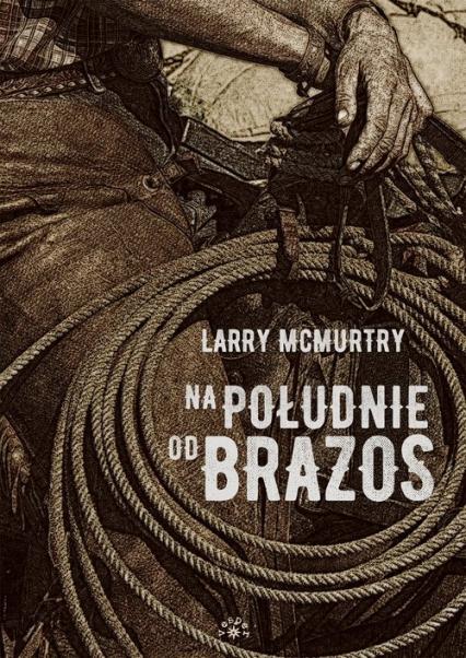 Na południe od Brazos - Larry McMurtry | okładka