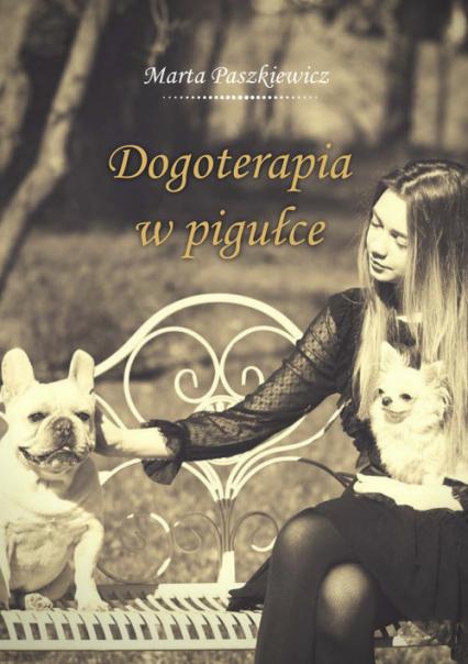 Dogoterapia w pigułce - Marta Paszkiewicz | okładka