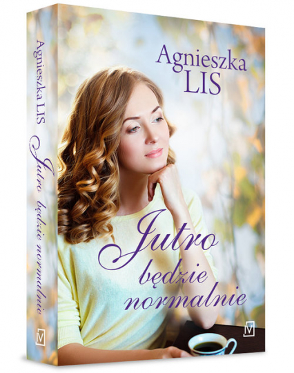 Jutro będzie normalnie - Agnieszka Lis | okładka