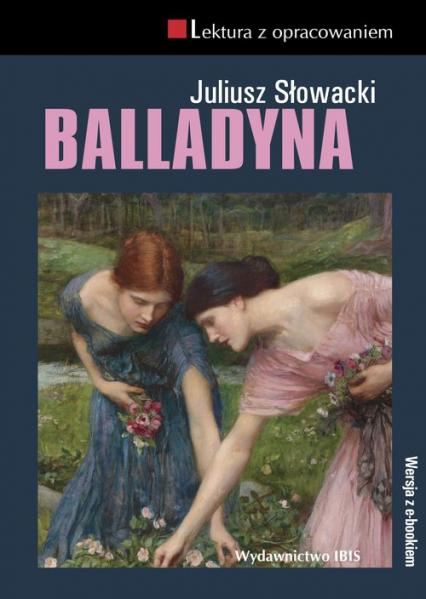 Balladyna Lektura z opracowaniem - Juliusz Słowacki   okładka