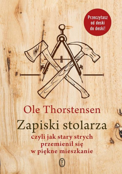 Zapiski stolarza czyli jak stary strych przemienił się w piękne mieszkanie - Ole Thorstensen | okładka