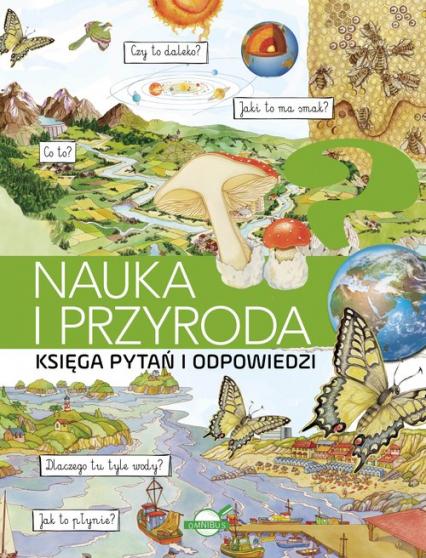 Księga pytań i odpowiedzi. Nauka i przyroda - zbiorowa Praca | okładka