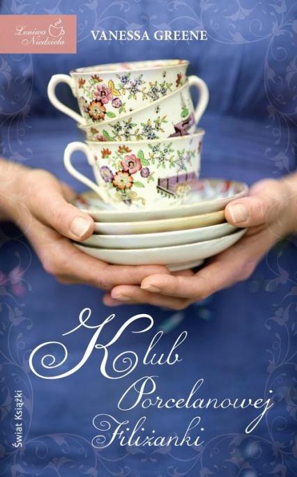 Klub Porcelanowej Filiżanki - Vanessa Greene   okładka