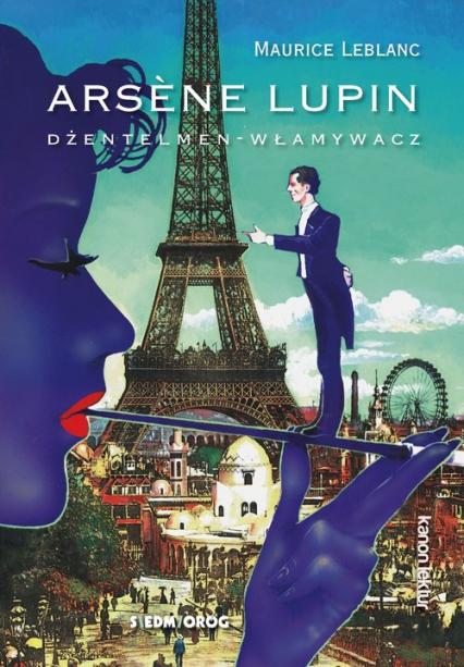 Arsene Lupin Dzeńtelmen - włamywacz - Maurice Leblanc | okładka
