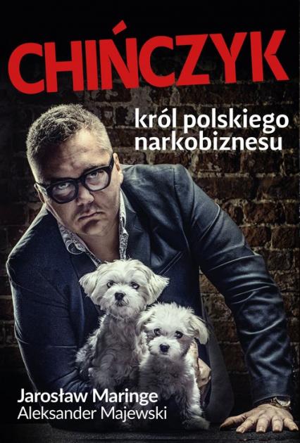 Chińczyk Król polskiego narkobiznesu - Maringe Jarosław, Majewski Aleksander   okładka
