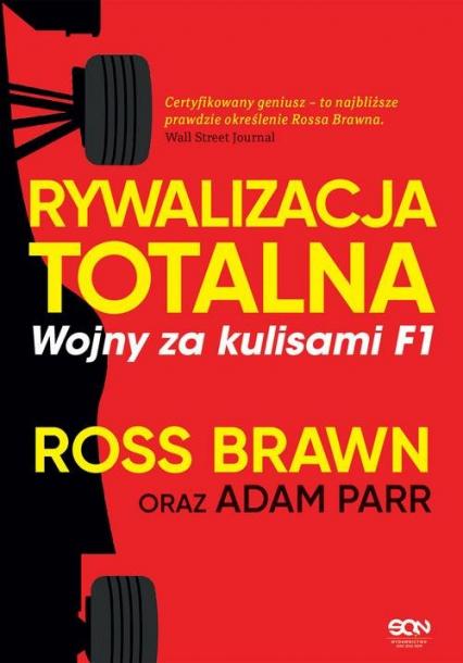 Rywalizacja totalna Wojny za kulisami F1 - Brawn Ross, Parr Adam | okładka