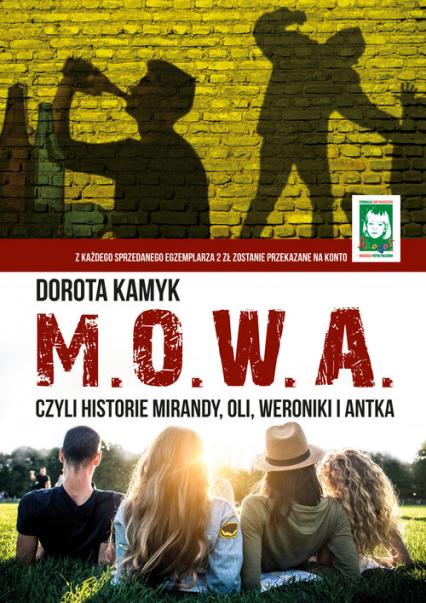 M. O. W. A. Czyli historie Mirandy, Oli, Weroniki i Antka - Dorota Kamyk | okładka