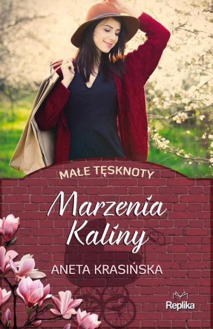 Marzenia Kaliny Małe tęsknoty - Aneta Krasińska | okładka