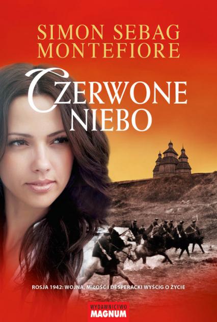 Czerwone niebo Rosja 1942: wojna, miłość i desperacki wyścig o życie - Montefiore Simon Sebag | okładka