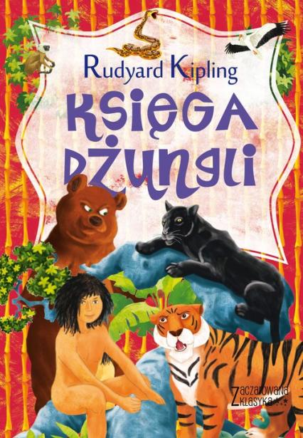 Zaczarowana klasyka Księga dżungli - Rudyard Kipling | okładka